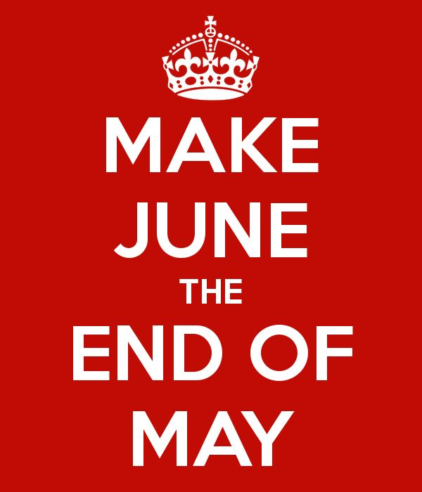 'MAKE JUNE THE END OF MAY' Poster