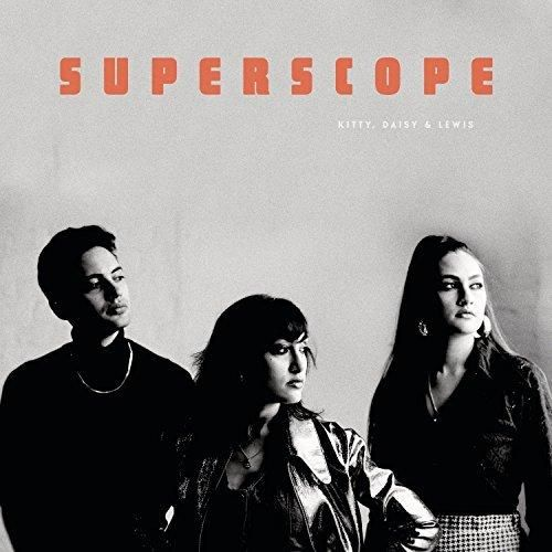 Kitty Daisy & Lewis - Superscope [Explicit]