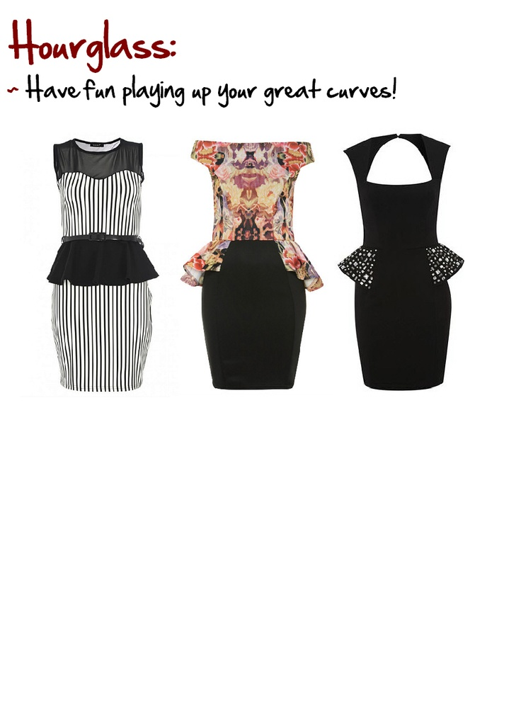 Hourglass: Women who have a well defined waist and a bust and hip which are almost the same width.  www.myprivatestylist.com