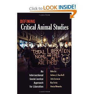 Defining Critical Animal Studies: An Intersectional Social Justice Approach for Liberation (Counterpoints: Studies in the Postmodern Theory ...