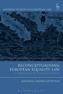 Reconceptualising European equality law : a comparative institutional analysis / Johanna Croon-Gestefeld. Hart Publishing, 2017