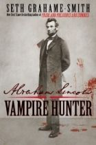 Book Review:  Abraham Lincoln Vampire Hunter by Seth Grahame-Smith. This was not a fast read for me, but it was a fascinating one. | Alexia's Books and Such