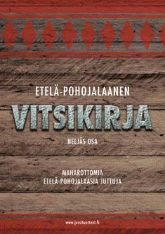 Etelä-pohojalaanen vitsikirja 4 - Nidottu, pehmeäkantinen (9789529299430) - Kirjat - CDON.COM