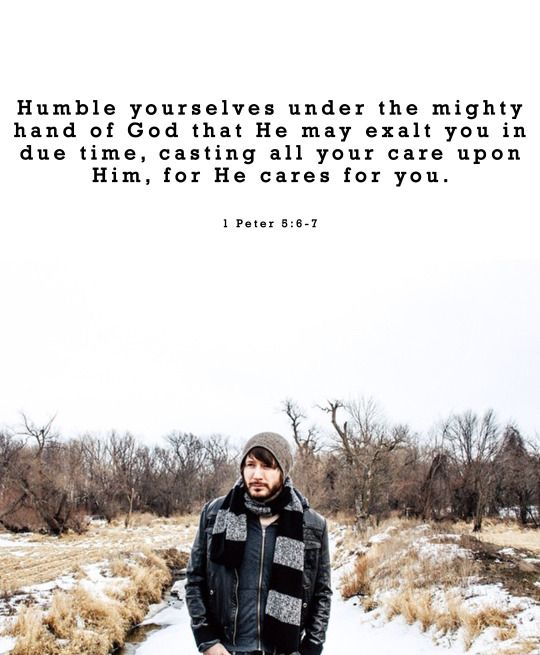 1 Peter 5:6-7  Owl City's Instagram, I suppose.