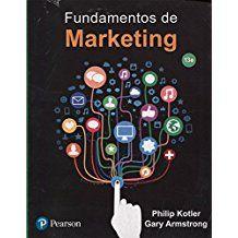 Fundamentos de marketing / Philip Kotler, Gary Armstrong
