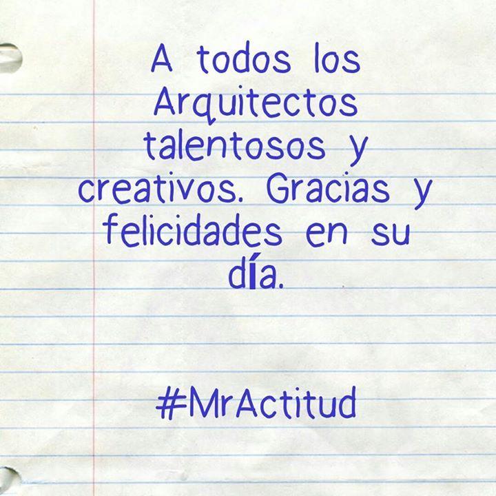 Feliz día a todos los Arquitectos de Colombia hoy 27 de octubre. Gracias por su creatividad. #MrActitudDias @MrActitud