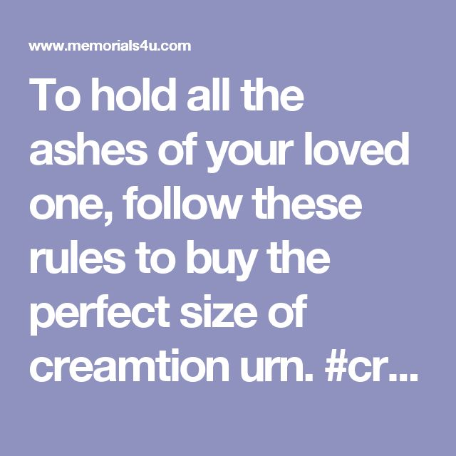 8 best cremation urns images on pinterest cremation urns funeral to hold all the ashes of your loved one follow these rules to buy the solutioingenieria Image collections