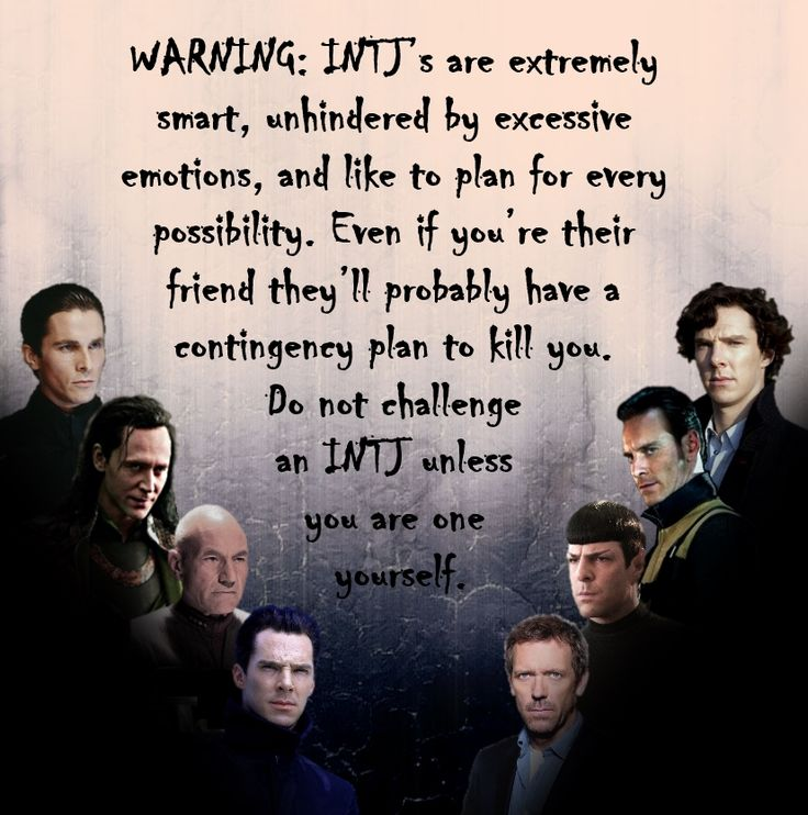Do not challenge an INTJ unless you are one yourself.