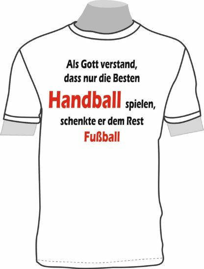 Als Gott verstand, dass nur die Besten Handball spielen, schenkte er dem Rest Fußball