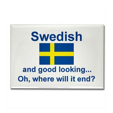 Good Looking Swedish Magnet (3x2).... Good looking Swedes are like magnets :D