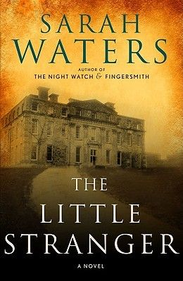 Book Club Selection for September, The Little Stranger by Sarah Waters