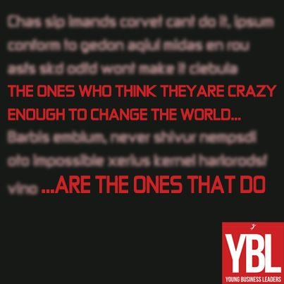 Be strong enough to change and challenge your world!  We love sharing stories about entrepeneurs who are willing to take a leap of faith; work hard to achieve their dreams and; live each day trying to change the world - http://www.ybl.co.za/