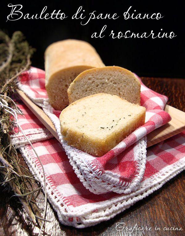 Bauletto di pane bianco al rosmarino http://blog.giallozafferano.it/graficareincucina/bauletto-pane-bianco-rosmarino/
