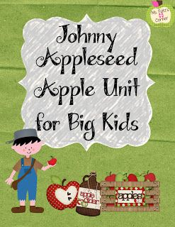 Ms. Fultz's Corner: Johnny Appleseed Apple Unit for Big Kids. In our classroom, we spend a week doing integrated activities all about Johnny Appleseed and apples!