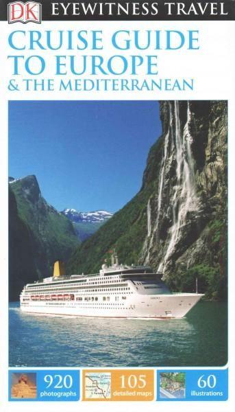 DK Eyewitness Travel Cruise Guide to Europe & The Mediterranean