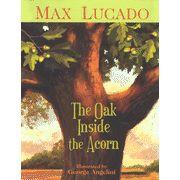 Read-aloud; Max Lucado; The Oak Inside the Acorn