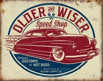 Plechová cedule OLDER & WISER - 50's Rod