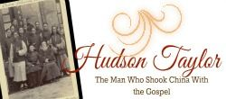 Hudson Taylor Series (The Man Who Shook China With the Gospel}