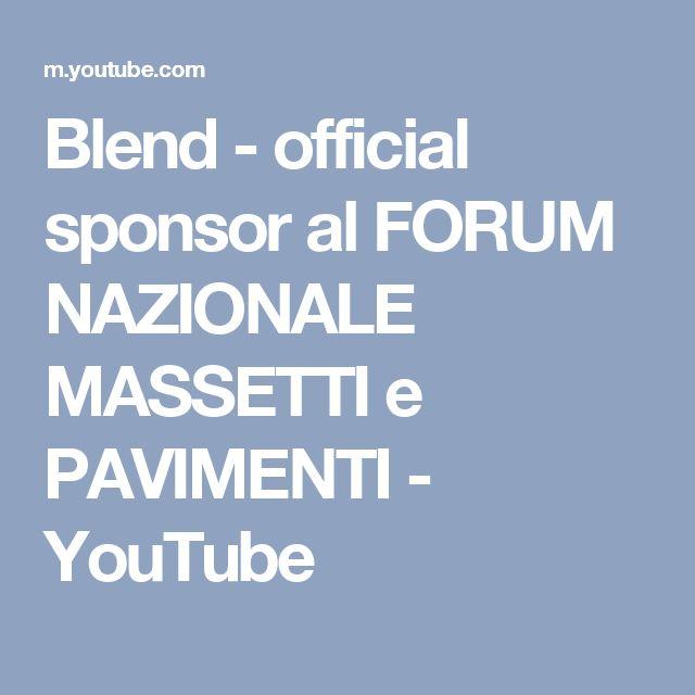 Blend - official sponsor al FORUM NAZIONALE MASSETTI e PAVIMENTI - YouTube
