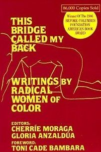 This Bridge Called My Back: Writings by Radical Women of Color, edited by Cherrie Moraga & Gloria Anzaldúa | 13 Soothing Books To Read When Everything Hurts
