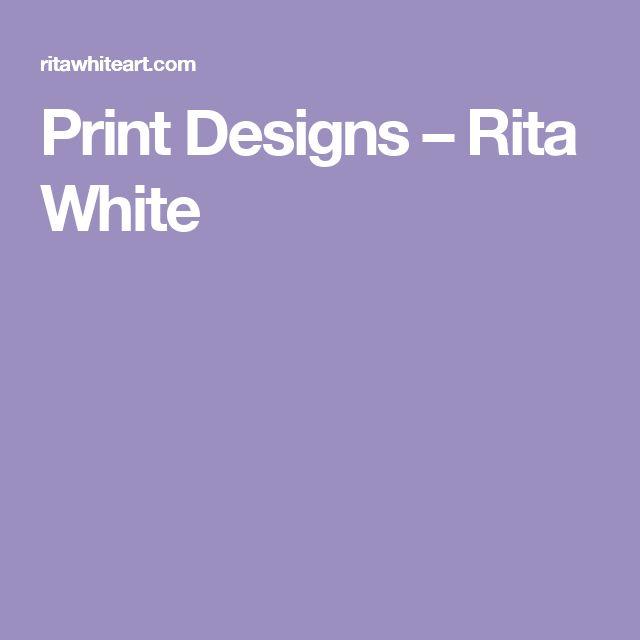 Print Designs – Rita White