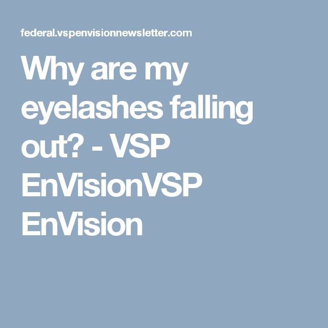 Why are my eyelashes falling out? - VSP EnVisionVSP EnVision