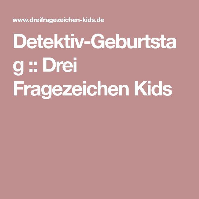 Detektiv-Geburtstag :: Drei Fragezeichen Kids