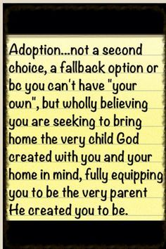Amen!  I love my girls as much as I could love any child... Birthed or adopted.