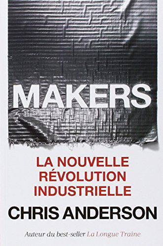Makers : la nouvelle révolution industrielle | 141.52 AND