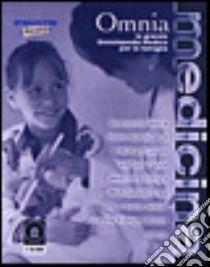 Omnia medicina. La grande enciclopedia medica per la famiglia. CD-ROM libro