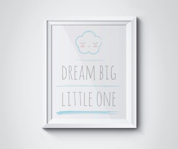 Printable Wall art Dream Big Little One Printable by Cloudreams