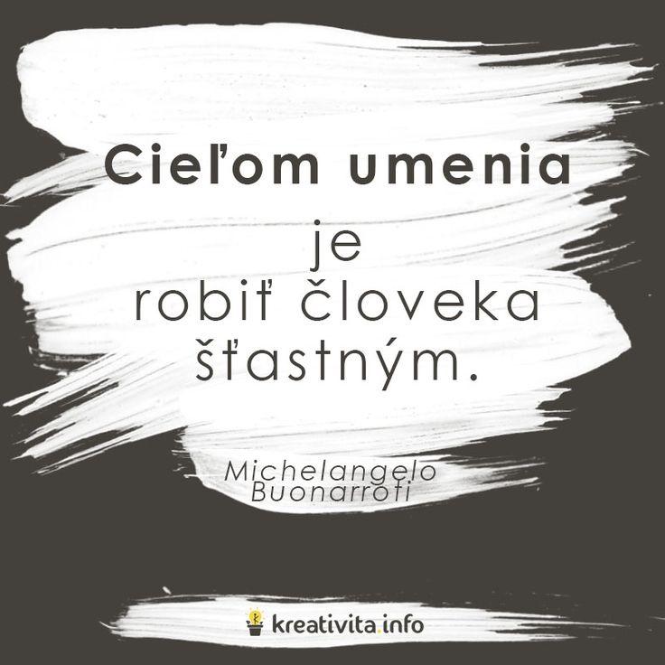 V každom umení je radosť. Je len na nás ako ho vnímame  #citat #vynimocne #veci #inspiracia #zabava #dizajn #kreativita #zivot #umenie #produktivita #slovensko #cesko