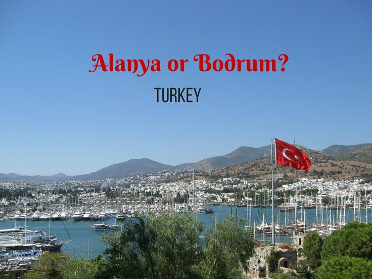 Alanya or Bodrum in Turkey? Things to do and pictures from both holiday destinations.