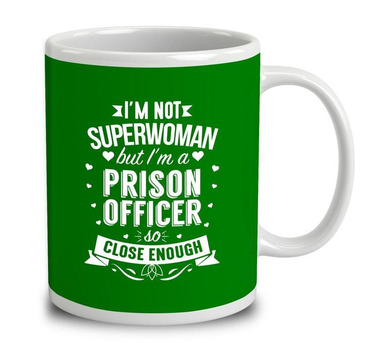 I'm Not Superwoman But I'm A Prison Officer