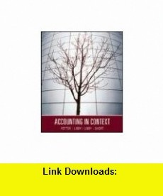 Accounting in Context (9780070135383) Brad Potter, Robert Libby, Patricia Libby, Daniel Short , ISBN-10: 007013538X  , ISBN-13: 978-0070135383 ,  , tutorials , pdf , ebook , torrent , downloads , rapidshare , filesonic , hotfile , megaupload , fileserve