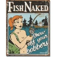 Show Off Your Bobbers | Fish Naked | Tin | Metal | Sign | Nostalgic | Vintage | Retro | Fishing | A Simpler Time