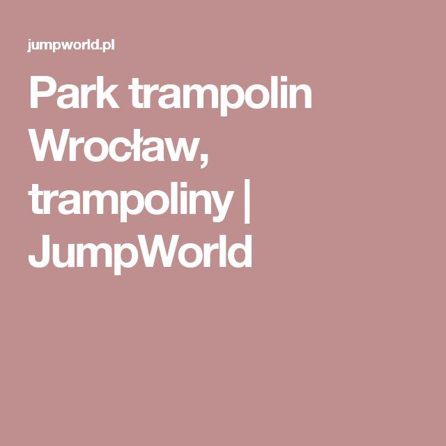 Park trampolin Wrocław, trampoliny   JumpWorld
