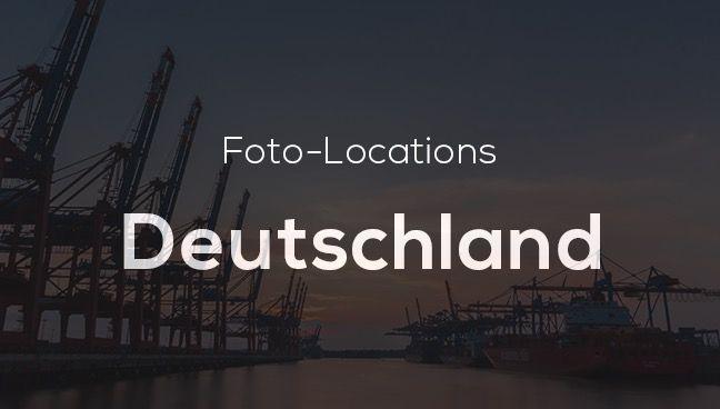 Die schönsten Foto-Locations in Deutschland - Tolle Orte zum Fotografieren