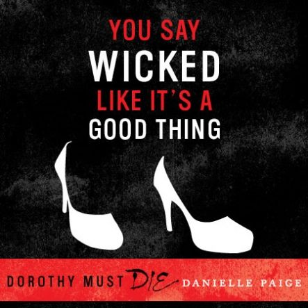 """Dorothy Must Die Quote #1 A must read for fans of """"twisted"""" classics!"""