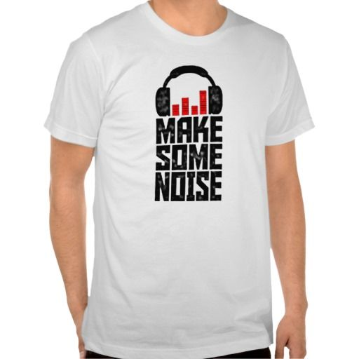 Make Some Noise Headphone T-shirt. get it on : http://www.zazzle.com/make_some_noise_headphone_t_shirt-235856425310569074?view=113869375693768955&rf=238054403704815742