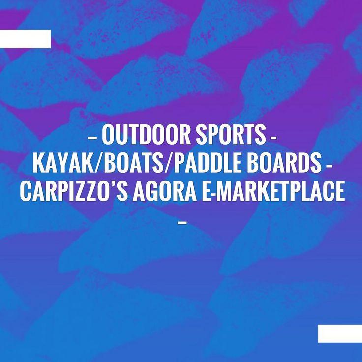 Outdoor Sports – Kayak/Boats/Paddle Boards – Carpizzo's Agora E-Marketplace https://carpizzosagora.wordpress.com/2018/01/16/outdoor-sports-kayak-boats-paddle-boards-carpizzos-agora-e-marketplace-2/?utm_campaign=crowdfire&utm_content=crowdfire&utm_medium=social&utm_source=pinterest
