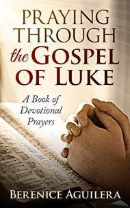 54 best gospel of luke images on pinterest faith bible verses and praying through the gospel of luke by berenice aguilera ebook deal fandeluxe Choice Image
