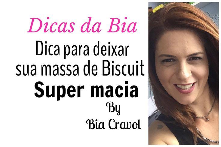 Dicas da Bia - Dica de como deixar a massa de Biscuit super macia- Bia C...