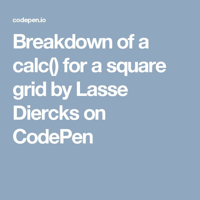 Breakdown of a calc() for a square grid by Lasse Diercks on CodePen