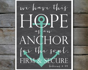 Hope as an ANCHOR Bible Verse 8 x10, or 11x14 print Hebrews 6:19 in chalkboard and teal