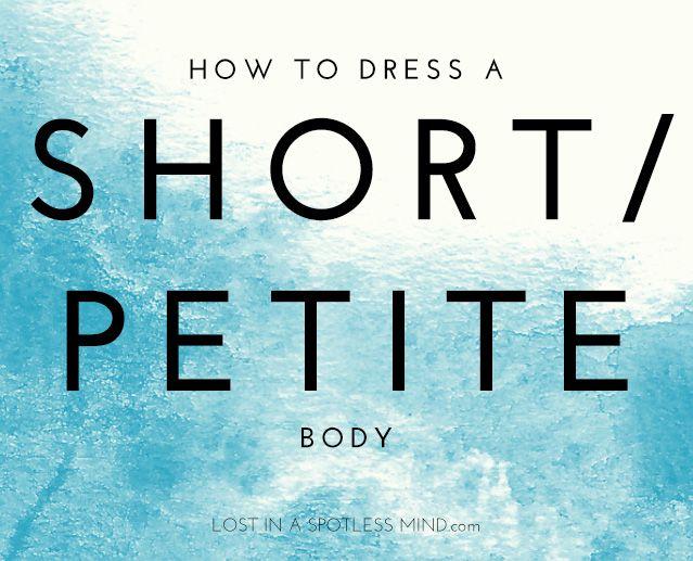 How to dress a short/petite body   from lostinaspotlessmind.com