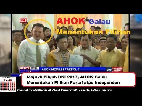 Maju di Pilgub DKI 2017, AHOK Galau Menentukan Pilihan Partai atau Independen - YouTube