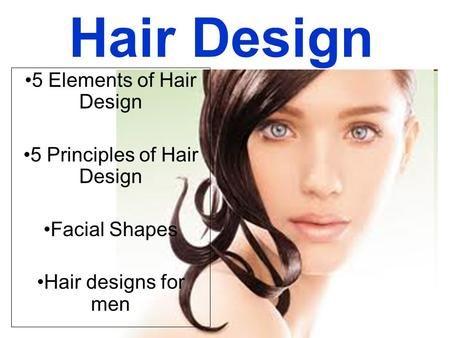 Hair Design 5 Elements of Hair Design 5 Principles of Hair Design Facial Shapes Hair designs for men.