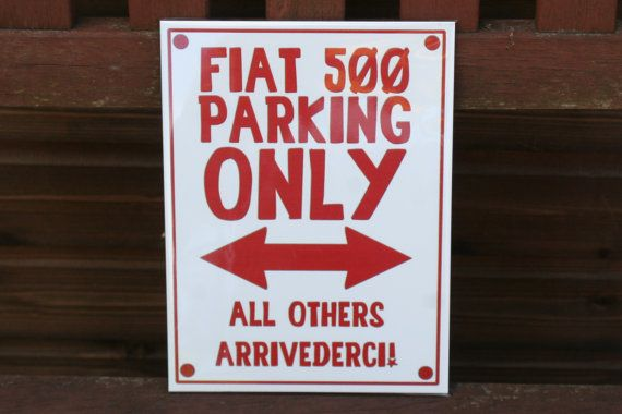 Funny Parking Sign FIAT 500 Parking Only by LuluMakesThings