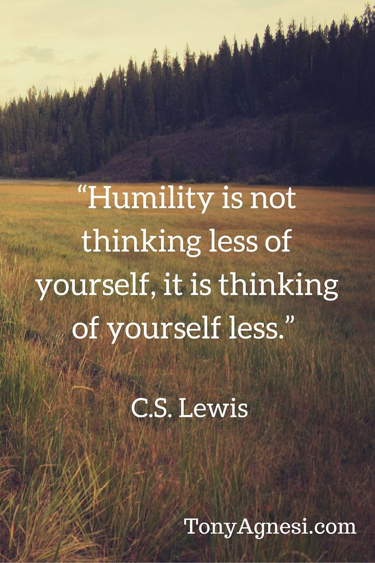 What ever happened to humility?  Once valued in our culture, humility just isn't practiced at all.  Instead, we have a self-centered, chest-thumping, braggadocios, pat yourself on the back generation with an exaggerated self-importance.